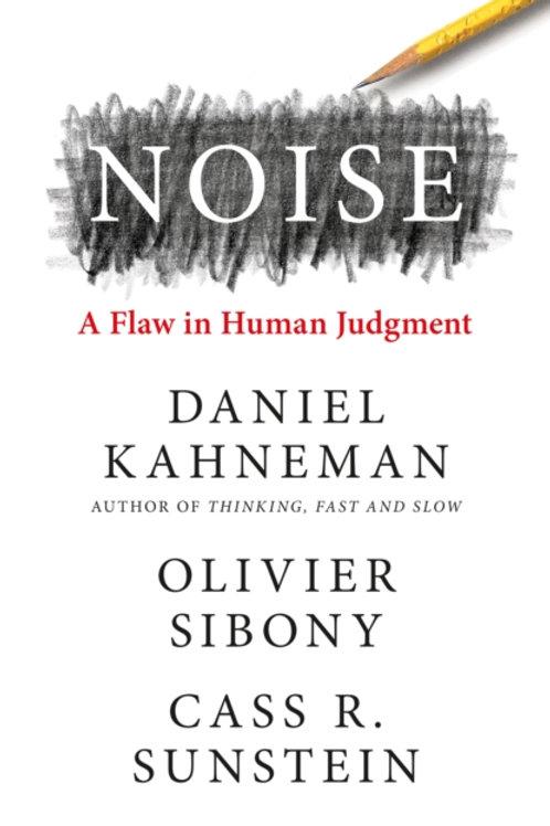 Daniel Kahneman, Olivier Sibony and Cass R. Sunstein - Noise (HARDBACK)