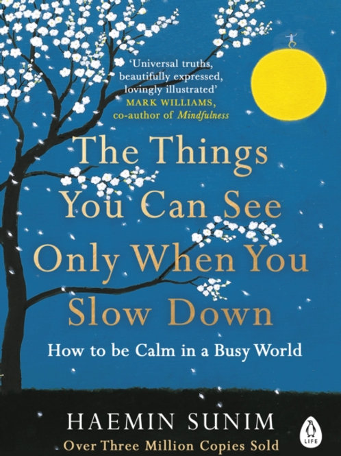 Haemin Sunim - The Things You Can See Only When You Slow Down