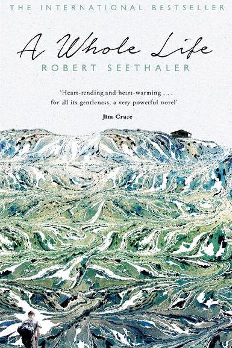 Robert Seethaler - Whole Life