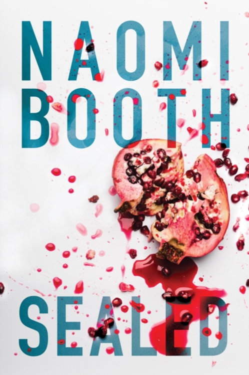 Naomi Booth - Sealed