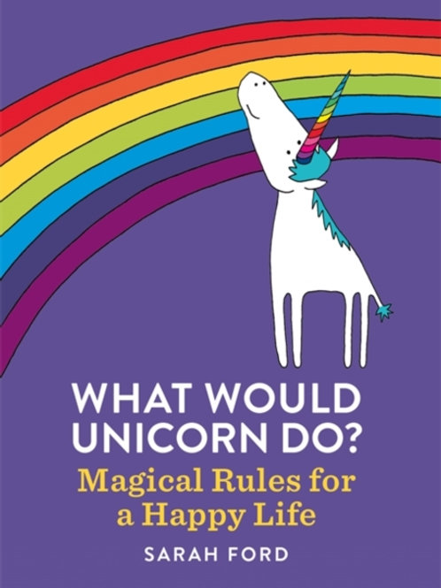 Sarah Ford - What Would Unicorn Do?
