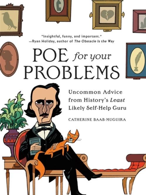 Catherine Baab-Muguira - Poe for Your Problems (HARDBACK)