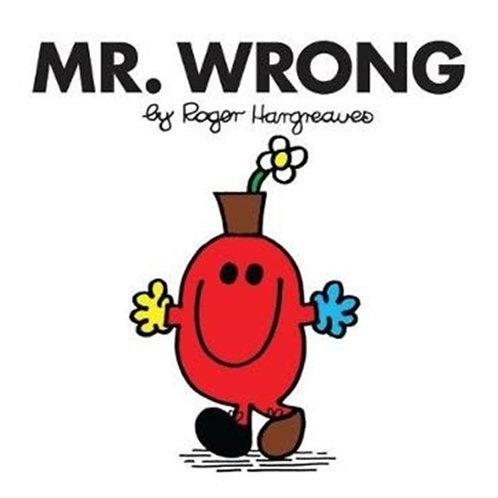Roger Hargreaves - Mr. Wrong (AGE 3+) (Mr. Men No. 34)