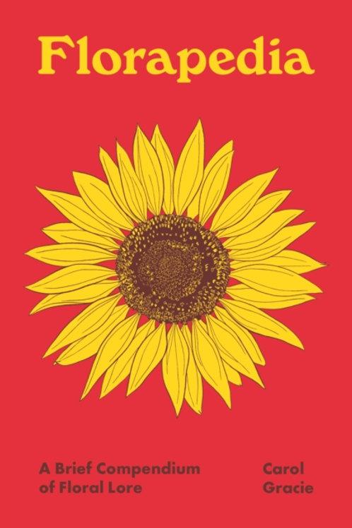 Carol Gracie - Florapedia : A Brief Compendium Of Floral Lore (HARDBACK)