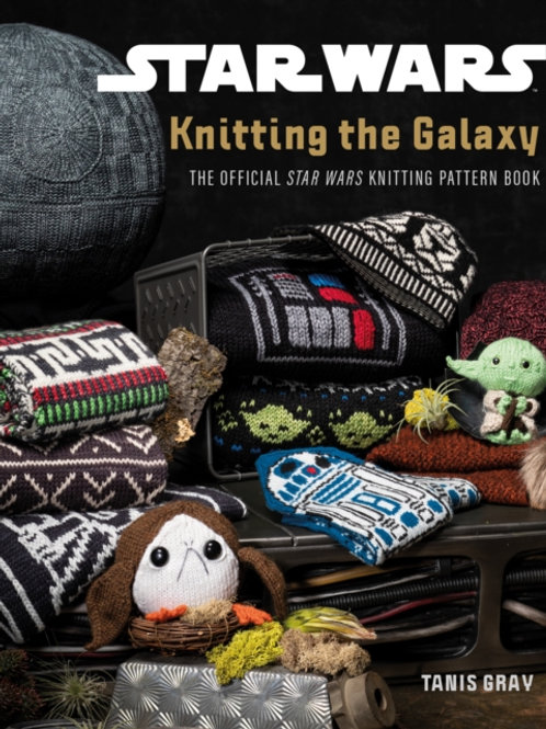 Tanis Gray - Star Wars: Knitting The Galaxy