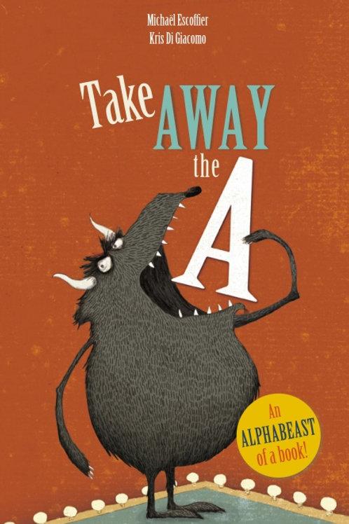 Michaël Escoffier - Take Away The A (AGE 4+)