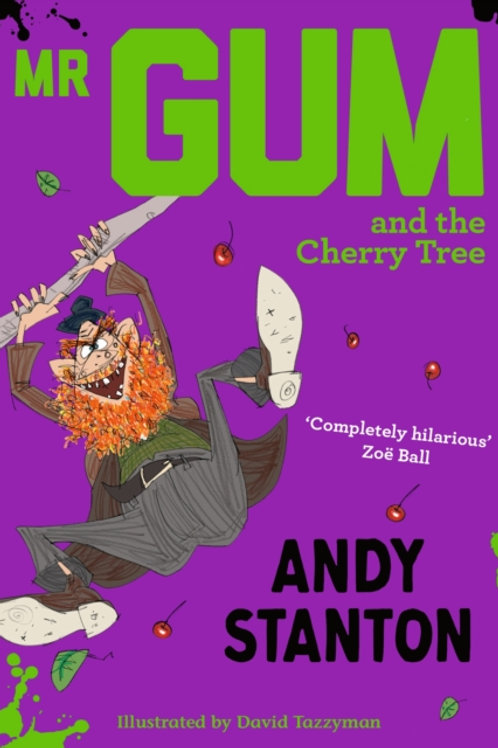 Andy Stanton - Mr Gum And The Cherry Tree (AGE 7+) (7th In Series)