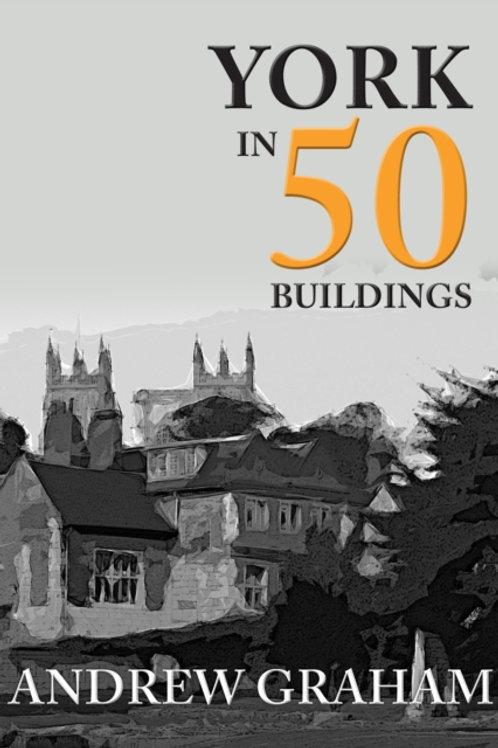 Andrew Graham - York In 50 Buildings