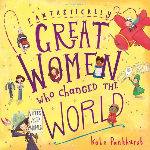 Kate Pankhurst - Fantastically Great Women Who Changed The World (AGE 5+)