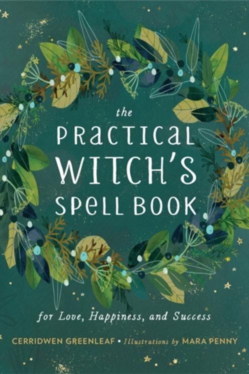 Cerridwen Greenleaf - The Practical Witch's Spell Book (HARDBACK)