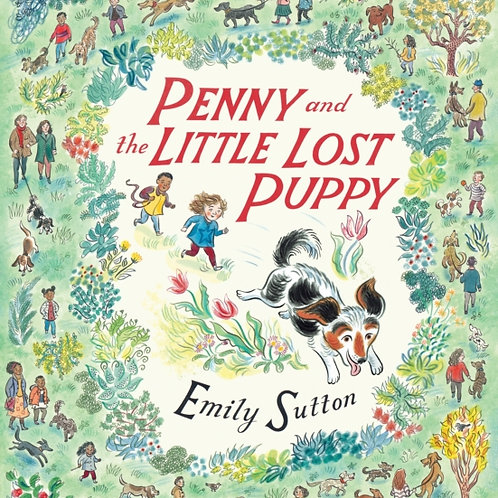 Emily Sutton - Penny And The Little Lost Puppy (SIGNED BOOKPLATE) (AGE 3+) (HB)