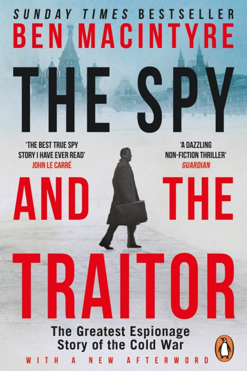 Ben MacIntyre - The Spy And The Traitor
