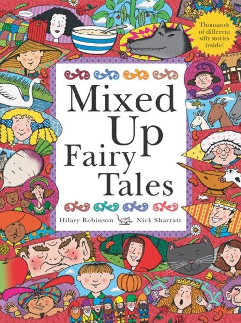 Hilary Robinson and Nick Sharratt - Mixed Up Fairy Tales (AGE 3+)