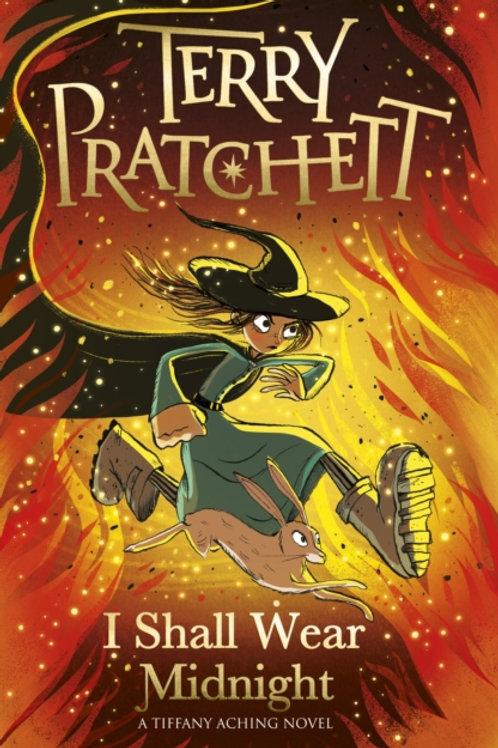 Terry Pratchett - I Shall Wear Midnight:Tiffany Aching (AGE 10+) (4th In Series)