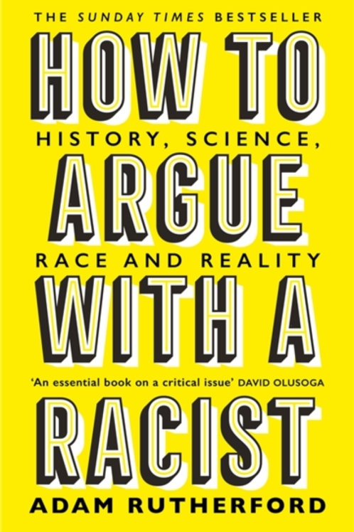 Adam Rutherford - How To Argue With A Racist