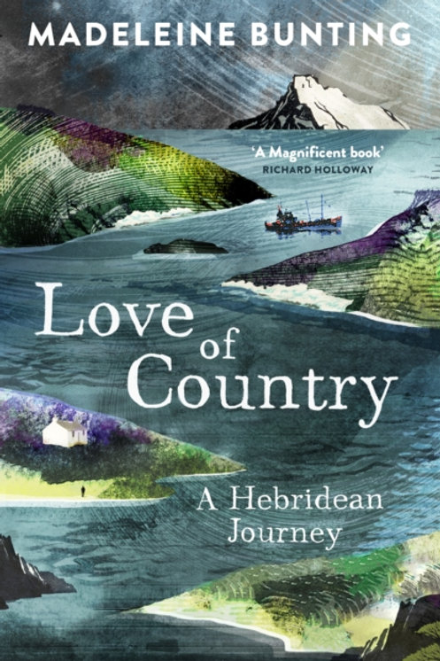 Madeleine Bunting - Love Of Country : A Hebridean Journey