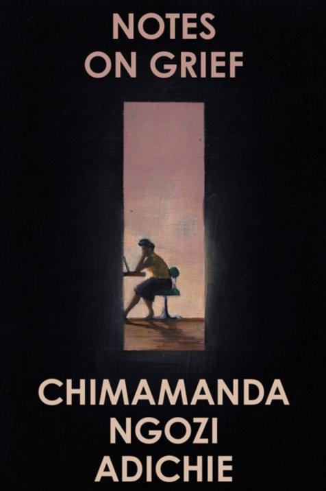 Chimamanda Ngozi Adichie - Notes On Grief (HARDBACK)