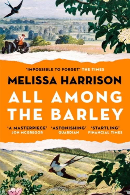 Melissa Harrison - All Among The Barley