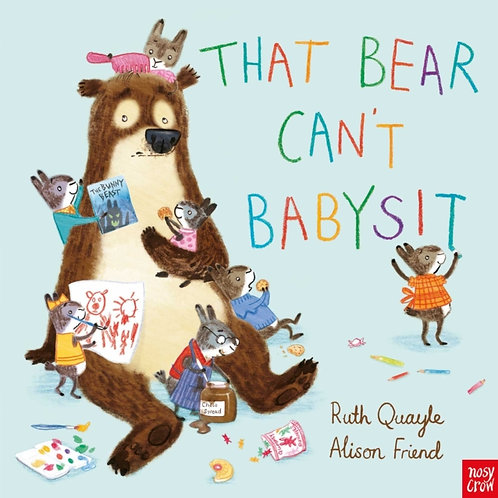 Ruth Quayle - That Bear Can't Babysit (AGE 3+)