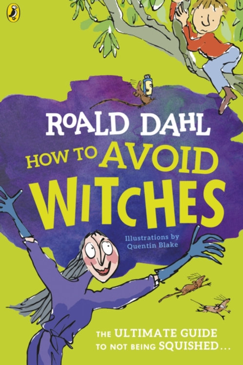 Roald Dahl - How To Avoid Witches (AGE 7+)