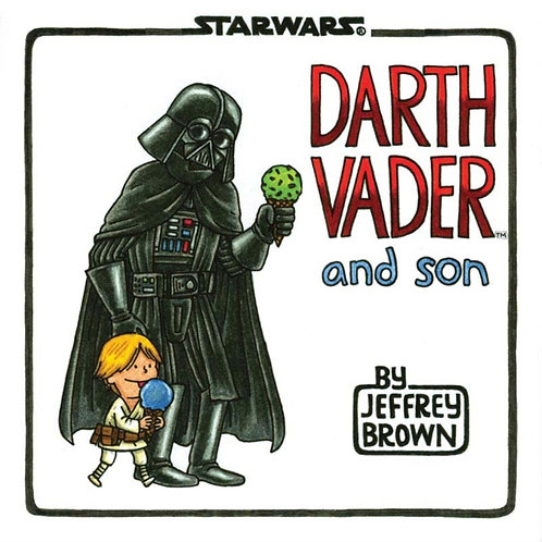 Jeffrey Brown - Darth Vader And Son : Star Wars (HARDBACK)