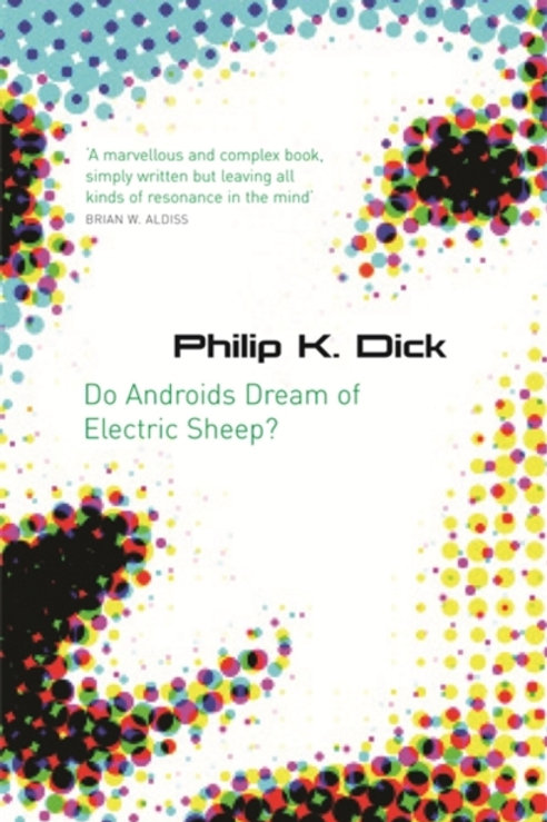 Philip K. Dick Do Androids Dream Of Electric Sheep?