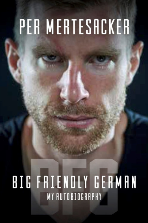 Per Mertesacker - Big Friendly German (SIGNED COPY) (HARDBACK)