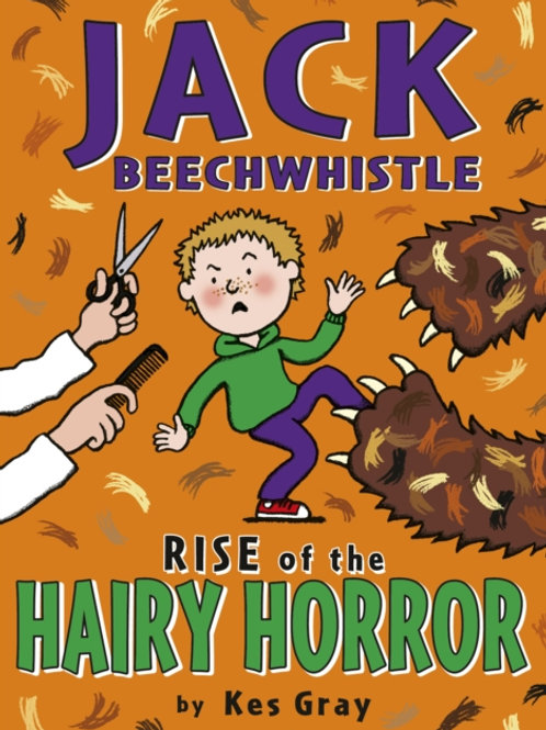 Kes Gray - Jack Beechwhistle: Rise Of The Hairy Horror (AGE 5+)