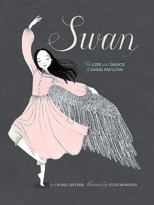 Laurel Snyder - Swan : The Life And Dance Of Anna Pavlova (AGE 5+) (HARDBACK)