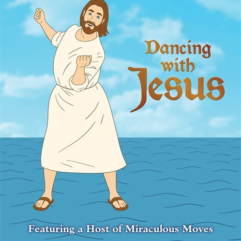 Sam Stall - Dancing With Jesus : Featuring A Host Of Miraculous Moves (HARDBACK)