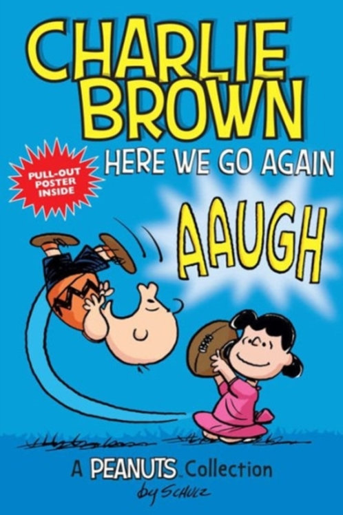 Charles M. Schulz - Charlie Brown: Here We Go Again
