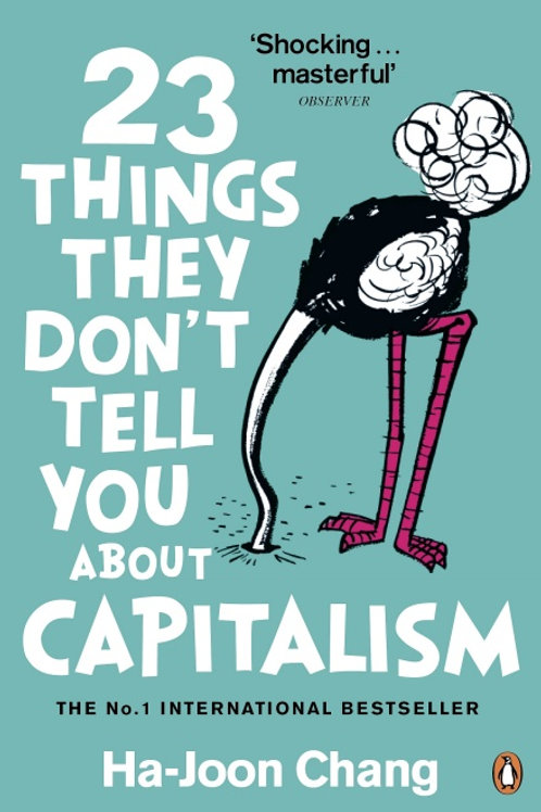 Ha-Joon Chang - 23 Things They Don't Tell You About Capitalism