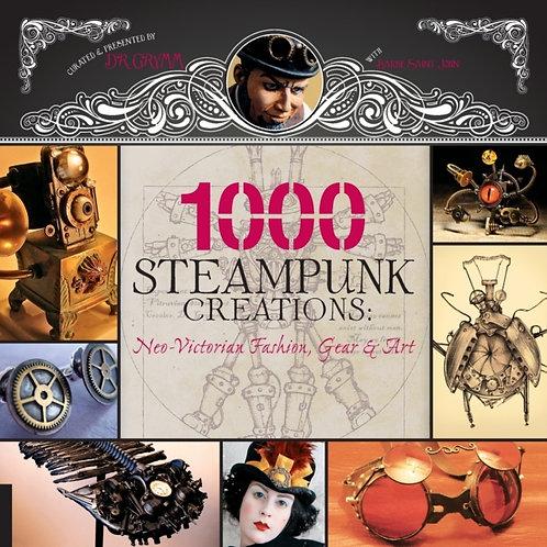 Dr Grymm - 1000 Steampunk Creations : Neo-Victorian Fashion, Gear, And Art
