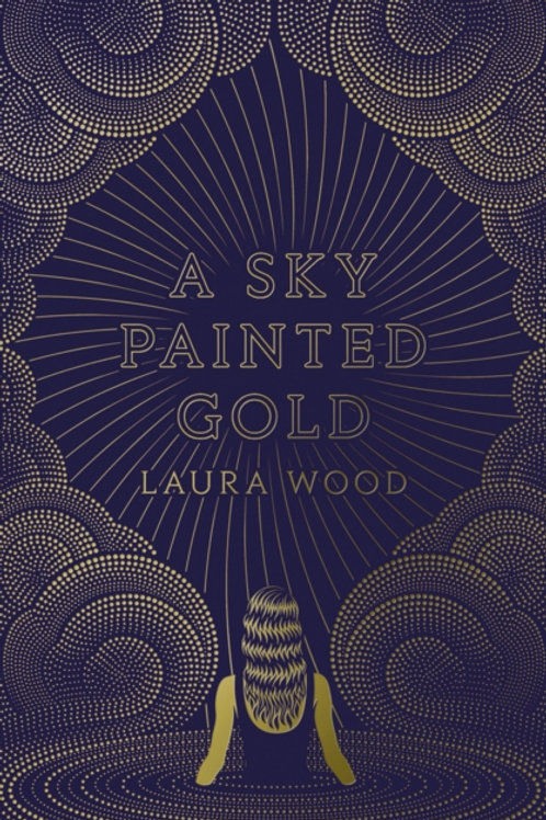 Laura Wood - A Sky Painted Gold (AGE 12+)