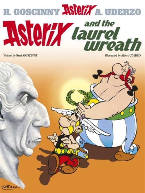 Rene Goscinny - Asterix And The Laurel Wreath (AGE 8+) (No. 18)