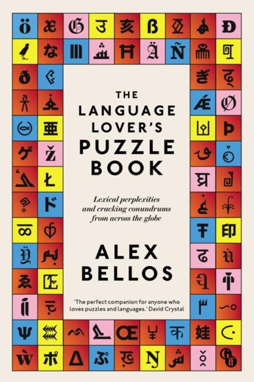 Alex Bellos - The Language Lover's Puzzle Book