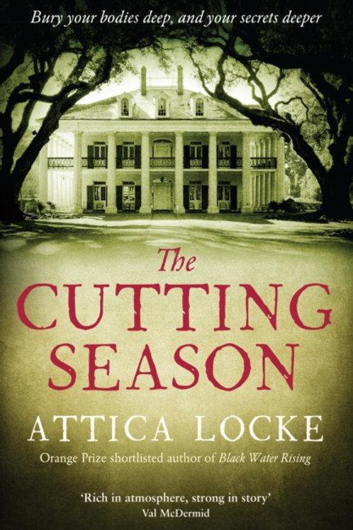 Attica Locke - The Cutting Season