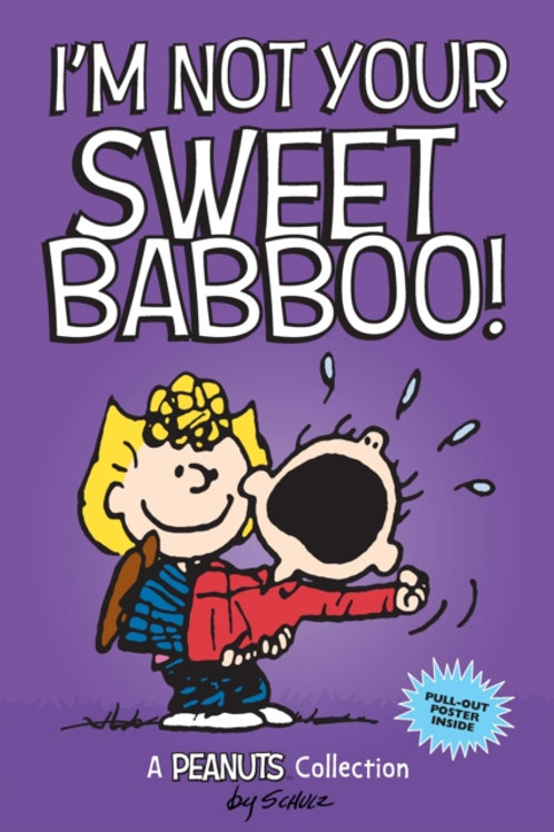 Charles M. Schulz - I'm Not Your Sweet Babboo