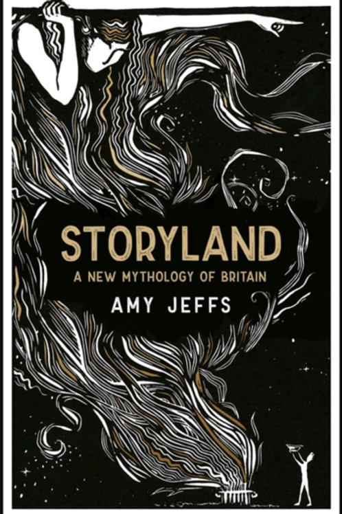 Amy Jeffs - Storyland: A New Mythology of Britain (HARDBACK)