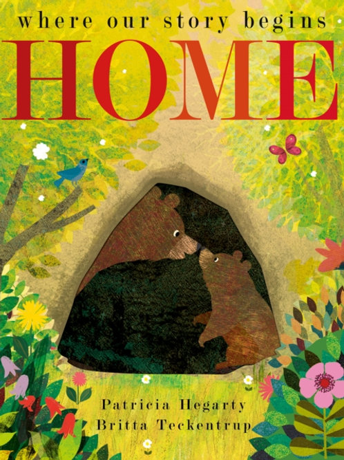 Britta Teckentrup - Home : Where Our Story Begins  (AGE 4+) (HARDBACK)