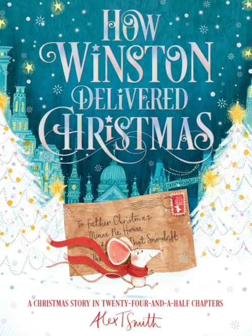 Alex T. Smith - How Winston Delivered Christmas (AGE 5+)