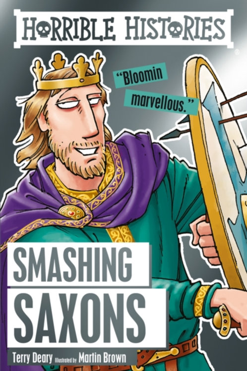 Terry Deary - Horrible Histories : Smashing Saxons (AGE 7+)