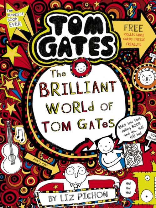 Liz Pichon - The Brilliant World of Tom Gates (AGE 9+) (1st In Series)