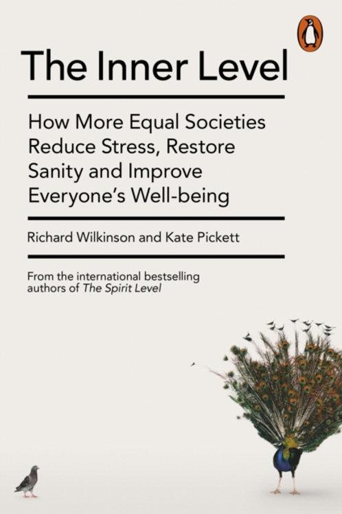 Kate Pickett and Richard Wilkinson - The Inner Level