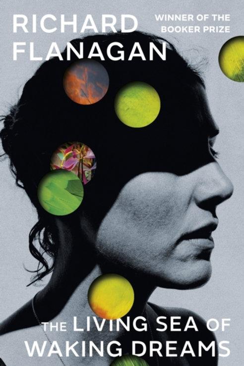 Richard Flanagan - The Living Sea Of Waking Dreams (HARDBACK)