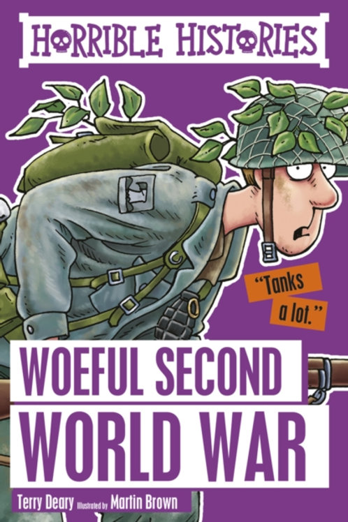 Terry Deary - Horrible Histories : Woeful Second World War (AGE 7+)