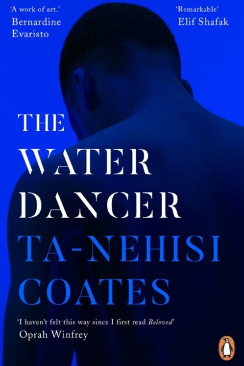 Ta-Nehisi Coates - The Water Dancer