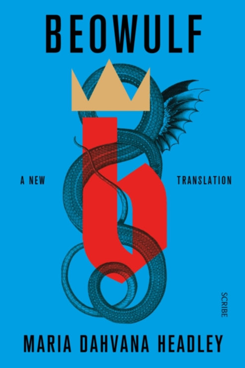Maria Headley - Beowulf : A New Feminist Translation Of The Epic Poem