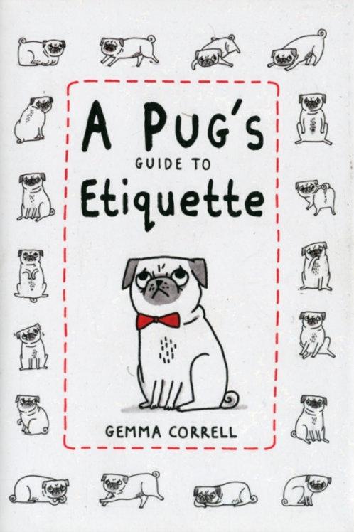 Gemma Correll - A Pug's Guide To Etiquette (HARDBACK)