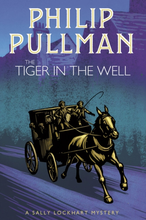 Philip Pullman - The Tiger In The Well (AGE 9+) (3rd In Series)